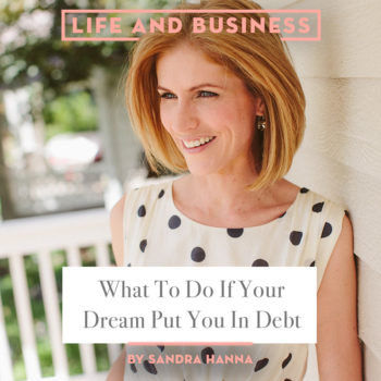 Top 20 Business Posts of All Time: #9 What To Do If Your Dream Put You In Debt