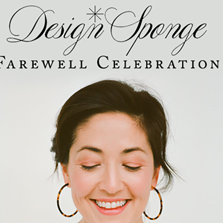 Design*Sponge Farewell Party August 2nd in Philadelphia (Come Join Us!)